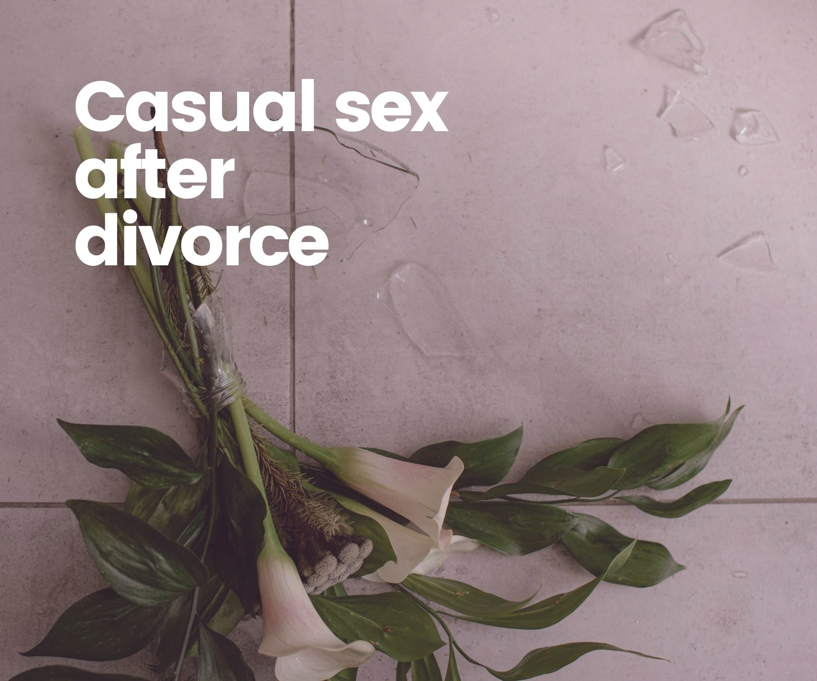 Casual Sex Following a Divorce or Long Relationship