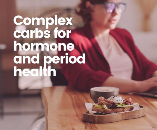 Complex carbs for hormone and period health
