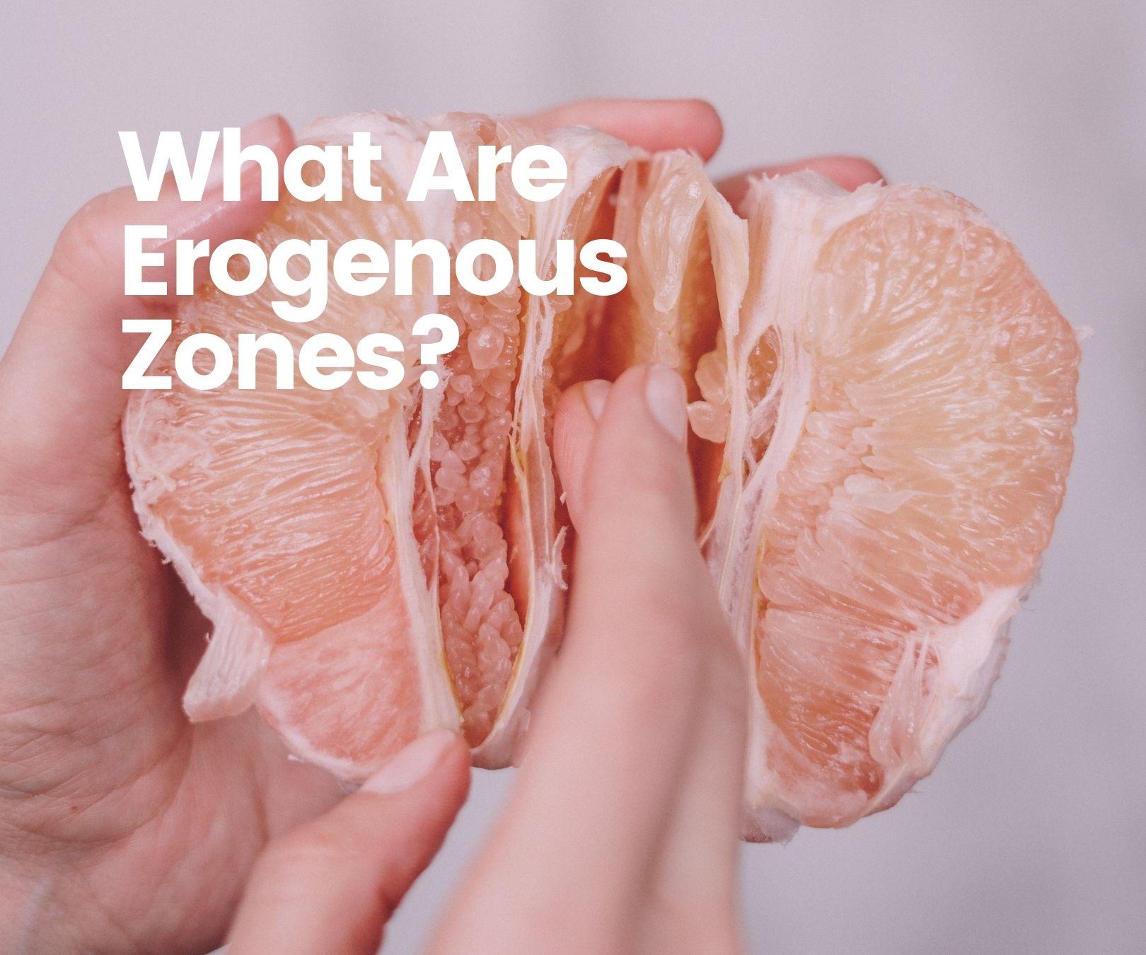 What Are Erogenous Zones?